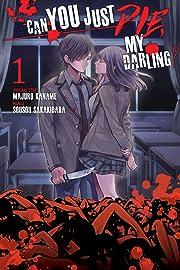 Can You Just Die, My Darling? Vol. 1