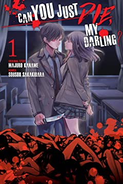 Can You Just Die, My Darling? Vol. 1
