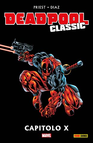 Deadpool Classic Vol. 9: Capitolo X