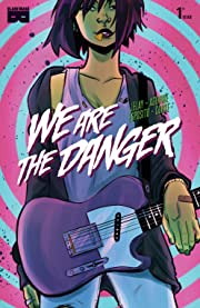 We Are The Danger #1