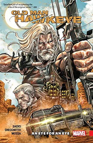 Old Man Hawkeye Tome 1: An Eye For An Eye