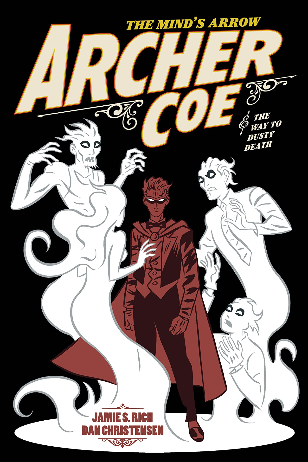Archer Coe and the Way to Dusty Death Tome 2