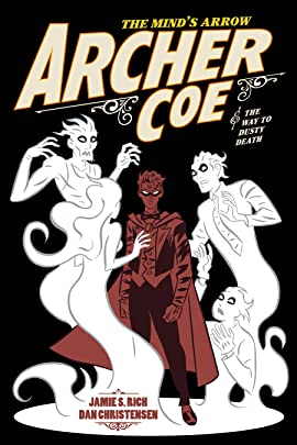Archer Coe and the Way to Dusty Death Vol. 2