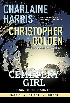 Charlaine Harris' Cemetery Girl Vol. 3: Haunted