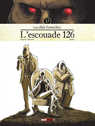 La cellule Prométhée Vol. 1: L'escouade 126