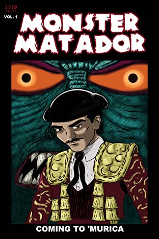 Monster Matador Vol. 1: Coming to 'Murica