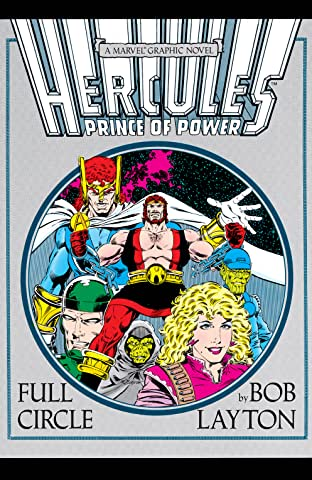 Marvel Graphic Novel #37: Hercules Prince of Power: Full Circle