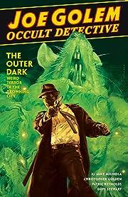 Joe Golem: Occult Detective Vol. 2: The Outer Dark