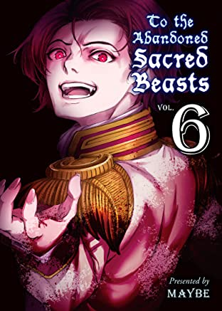 To The Abandoned Sacred Beasts Vol. 6
