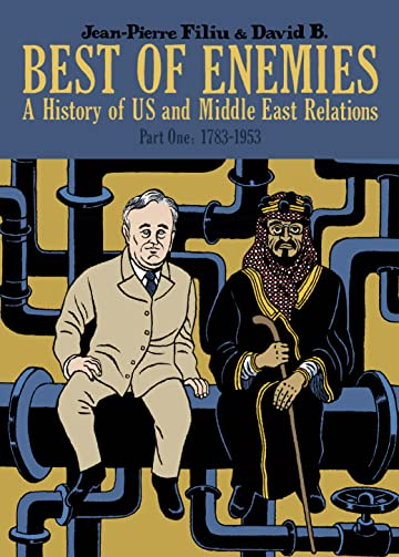 Best of Enemies Tome 1: A History of US and Middle East Relations (1783-1953)