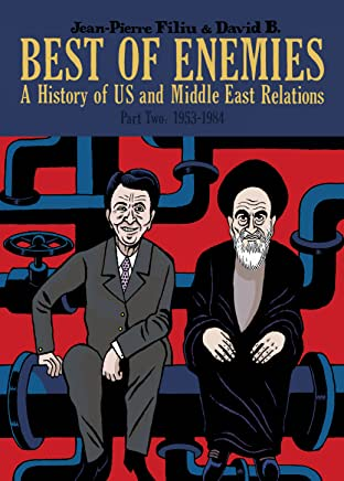 Best of Enemies Tome 2: A History of US and Middle East Relations (1953-1984)
