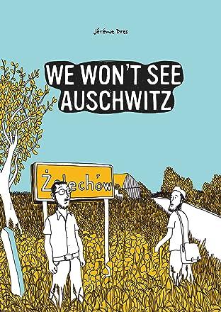 We Won't See Auschwitz