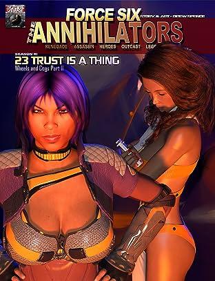 Force Six, The Annihilators #23: Trust is a Thing