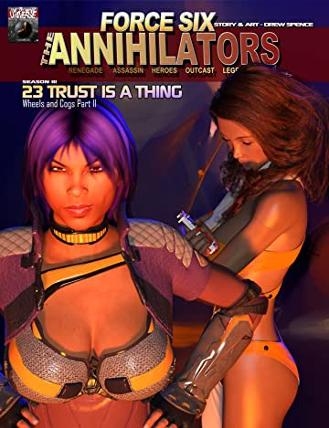 Force Six, The Annihilators #23: Trust is a Thing