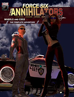Force Six, The Annihilators: Wheels and Cogs The Complete Adventure