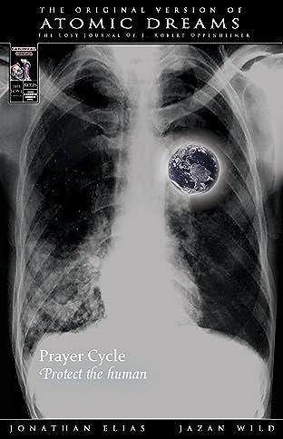 Atomic Dreams: Prayer Cycle: The Original Edition
