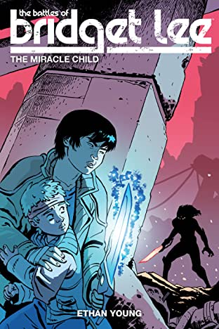 The Battles of Bridget Lee Tome 2: The Miracle Child