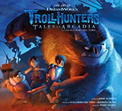 The Art of DreamWorks Trollhunters: Tales of Arcadia