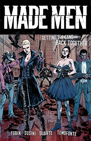 Made Men Tome 1: Getting the Gang Back Together