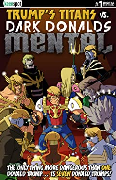 Trump's Titans vs. Dark Donalds: Mental #1