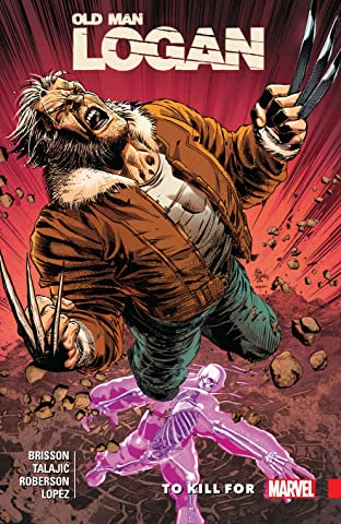 Wolverine: Old Man Logan Tome 8: To Kill For