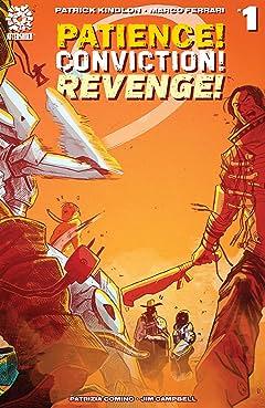 Patience! Conviction! Revenge! #1