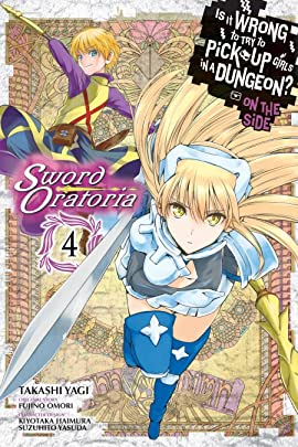 Is It Wrong to Try to Pick Up Girls in a Dungeon? On the Side: Sword Oratoria Vol. 4