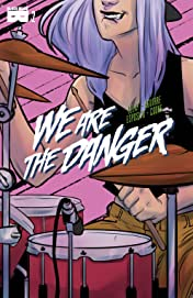 We Are The Danger #2