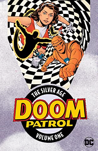 Doom Patrol: The Silver Age  Tome 1