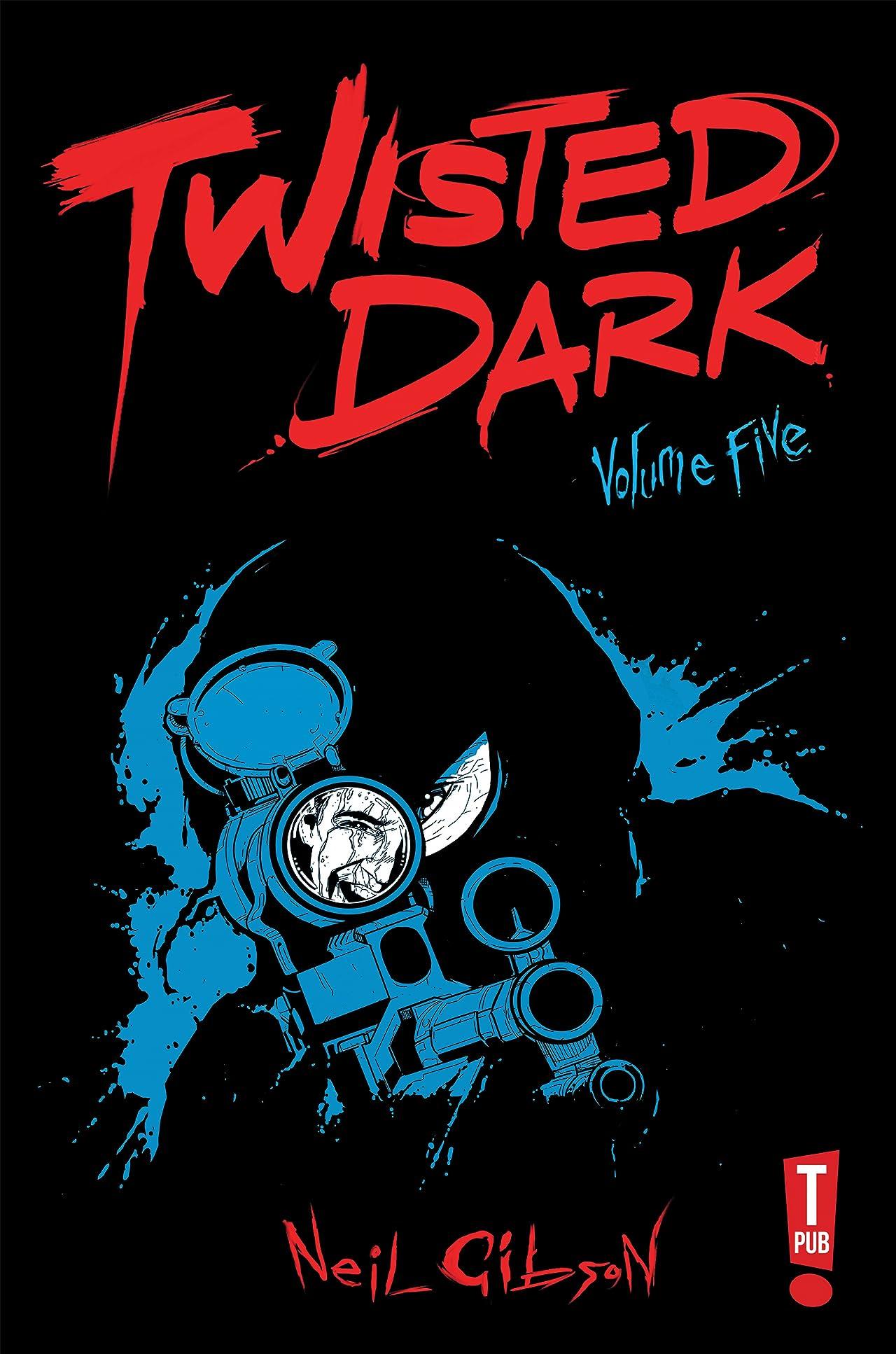 Twisted Dark Vol. 5