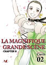 LA MAGNIFIQUE GRANDE SCENE #8
