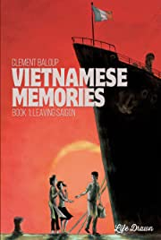 Vietnamese Memories Tome 1: Leaving Saigon