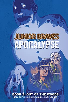 Junior Braves of the Apocalypse Vol. 2: Out of the Woods