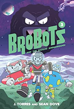 BroBots and the Shoujo Shenanigans! Tome 3