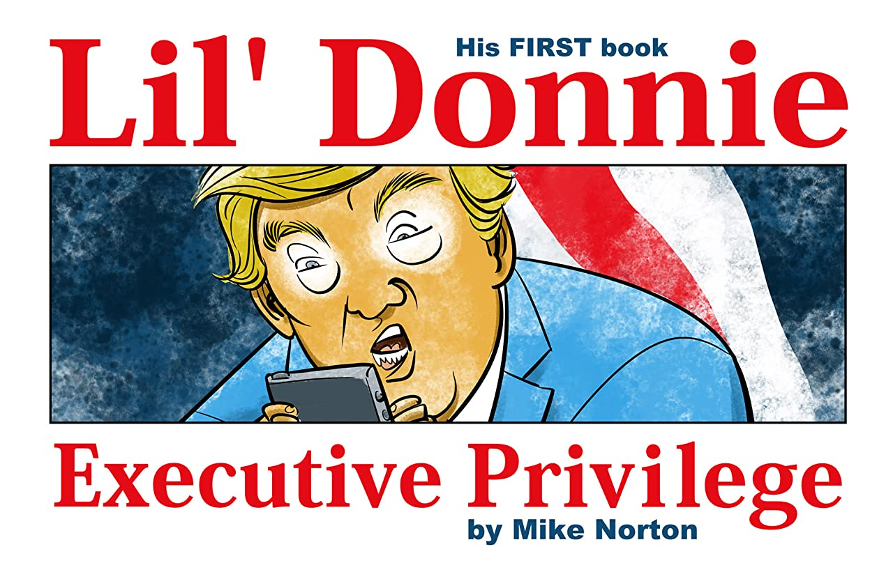 Lil' Donnie Tome 1: Executive Privilege