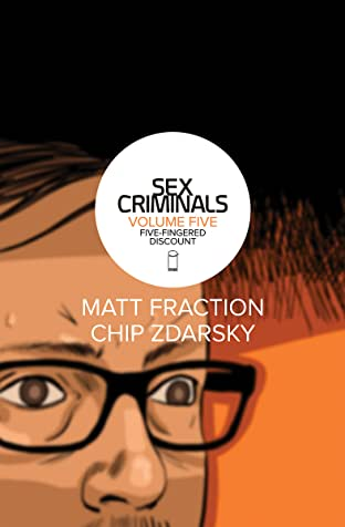 Sex Criminals Tome 5: Five-Fingered Discount