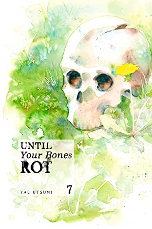 Until Your Bones Rot Vol. 7