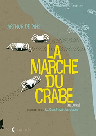 La Marche du Crabe Vol. 1: La condition des crabes