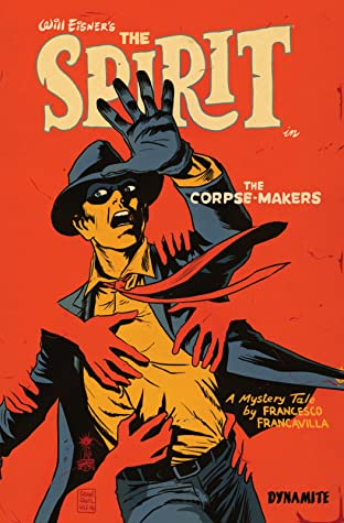 Will Eisner's The Spirit: Corpse-Makers Tome 1