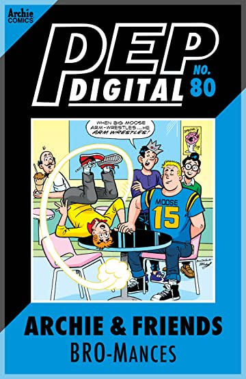 PEP Digital #80: Archie & Friends BRO-Mances