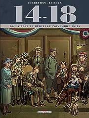 14 – 18 Vol. 10: La Lune en héritage (novembre 1918)