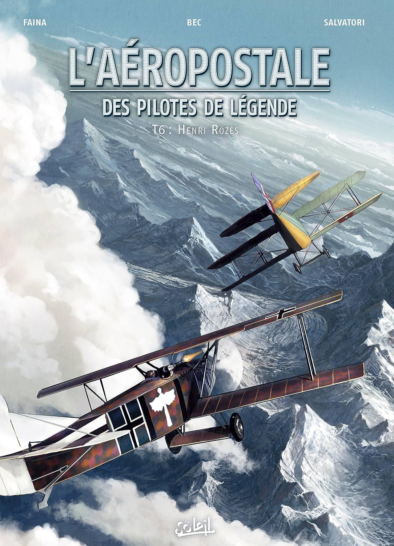 L'Aéropostale - Des Pilotes de légende Vol. 6: Henri Rozès