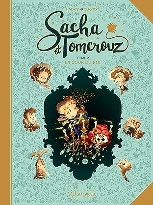 Sacha et Tomcrouz Vol. 2: La Cour du Roi