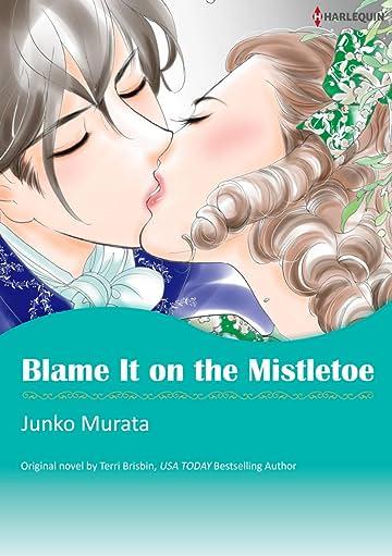 Blame It On The Mistletoe