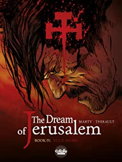 The Dream of Jerusalem Vol. 4: Ecce homo