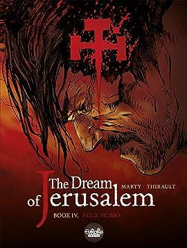 The Dream of Jerusalem Vol. 4: Ecce homo