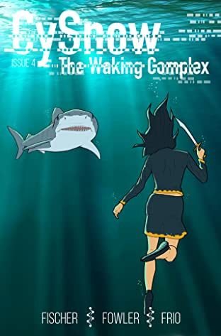 CySnow: The Waking Complex #4