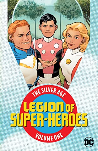 Legion of Super Heroes: The Silver Age Tome 1
