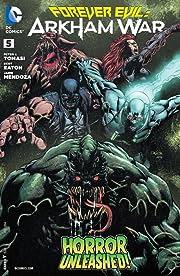 Forever Evil: Arkham War (2013-2014) #5 (of 6)