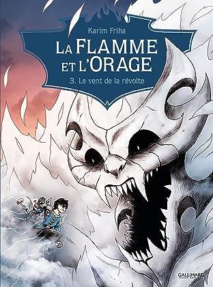 La Flamme et l'Orage Vol. 3: Le vent de la révolte